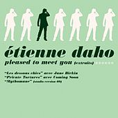 Play & Download Pleased to Meet You (Extraits) by Etienne Daho | Napster