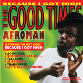 Play & Download The Good Times by Afroman | Napster