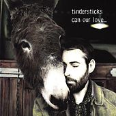 Play & Download Can Our Love... by Tindersticks | Napster