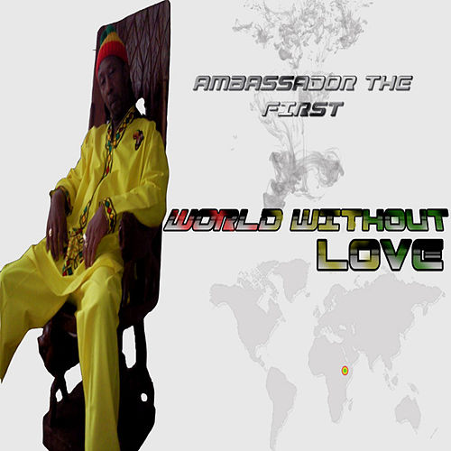 World Without Love by Ambassador