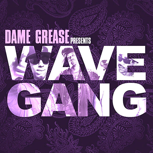 Play & Download Dame Grease Presents Wave Gang by Various Artists | Napster