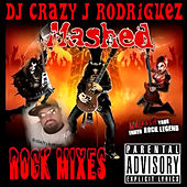 Play & Download Mashed Rock Mixes by DJ Crazy J Rodriguez | Napster