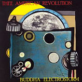 Play & Download Buddha Electrostorm by Thee American Revolution | Napster