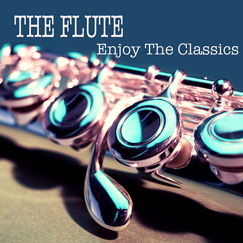 Play & Download The Flute, Enjoy The Classics by Charny potok Chamber Orchestra | Napster