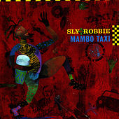 Play & Download Mambo Taxi by Sly and Robbie | Napster