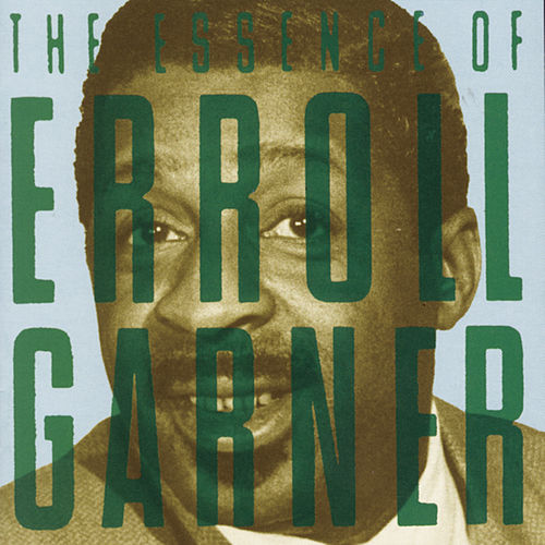 The Essence of Erroll Garner by Erroll Garner