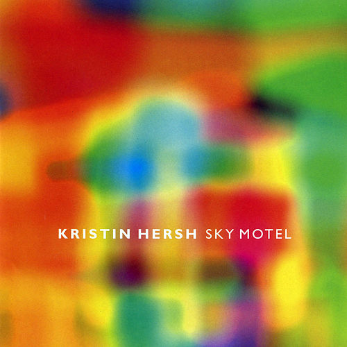 Play & Download Sky Motel by Kristin Hersh | Napster