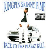 Play & Download Back To Tha Playaz Ball by Kingpin Skinny Pimp | Napster