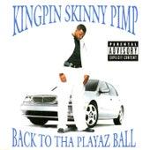 Back To Tha Playaz Ball by Kingpin Skinny Pimp