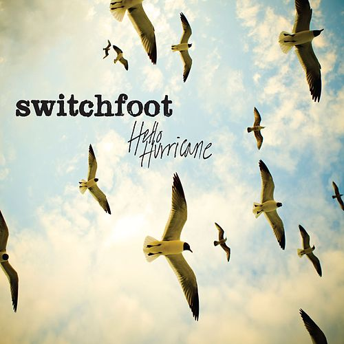 Hello Hurricane von Switchfoot