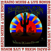 Play & Download Where I Come From - Radio Mixes & Live Bonus by New Riders Of The Purple Sage | Napster