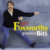 Greatest Bits by Jeff Foxworthy