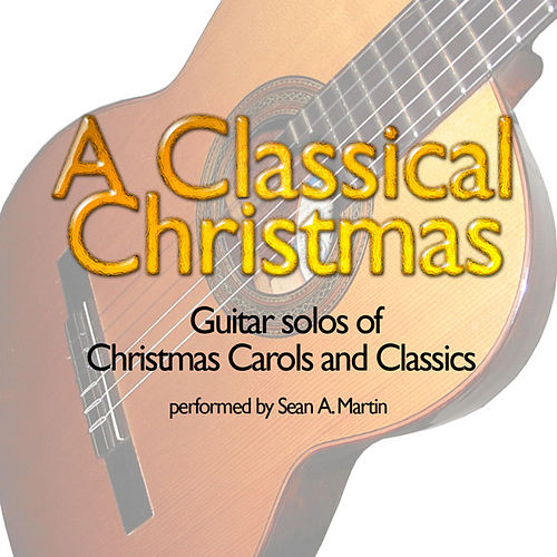 A Classical Christmas by Sean A. Martin