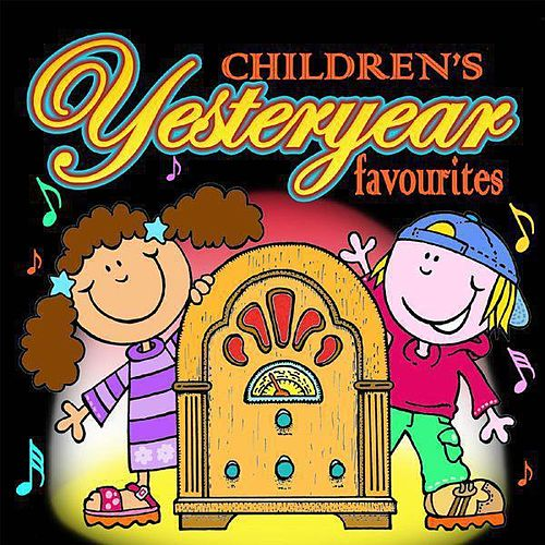 Play & Download Children's Yesteryear Favourites by Various Artists | Napster