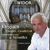 Play & Download Widor: Symphonies Nos. 2 and 4 by Frédéric Ledroit | Napster
