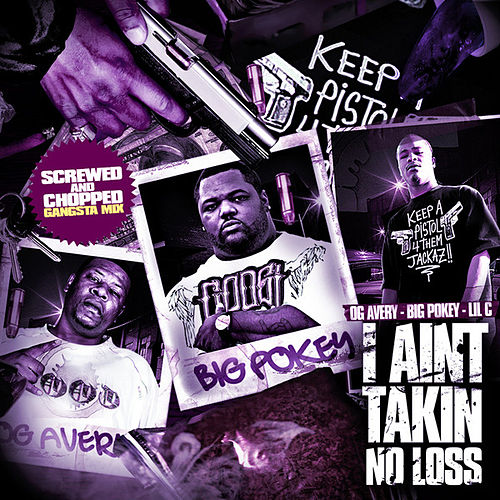 Play & Download [Screwed] I Aint Takin No Loss by Big Pokey | Napster
