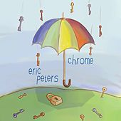 Play & Download Chrome by Eric Peters | Napster