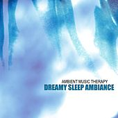 Play & Download Dreamy Sleep Ambiance by Ambient Music Therapy | Napster