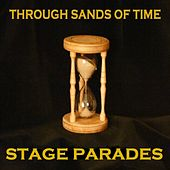Play & Download Through Sands of Time by Stage Parades | Napster