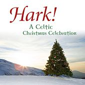 Play & Download Hark! A Celtic Christmas Celebration by David Huntsinger | Napster