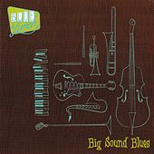 Play & Download Big Sound Blues by Blue Lunch | Napster