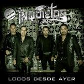 Play & Download Locos Desde Ayer by Los Inquietos Del Norte | Napster