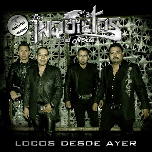 Play & Download Locos Desde Ayer by Los Inquietos Del Norte | Napster
