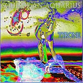 Soul Of An Aquarius by Tyrone