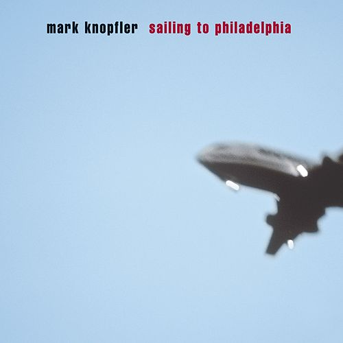 Sailing To Philadelphia by Mark Knopfler