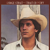 Play & Download Strait Country (1st LP) by George Strait | Napster