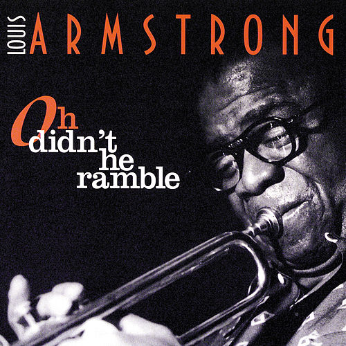Oh Didn't He Ramble by Louis Armstrong