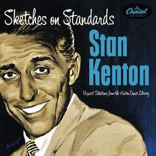 Play & Download Sketches On Standards by Stan Kenton | Napster