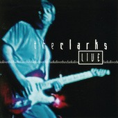 Play & Download The Clarks Live (Razor & Tie) by The Clarks | Napster