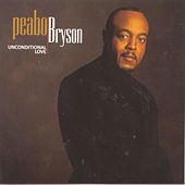 Play & Download Unconditional Love by Peabo Bryson | Napster