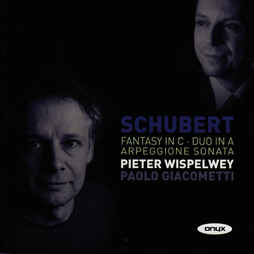 Schubert: Fantasy in C, Duo in A, Arpeggione Sonata by Pieter Wispelwey