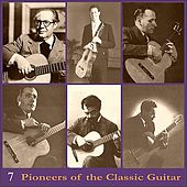 Play & Download Pioneers of the Classic Guitar, Volume 7 - Recordings 1930-1956 by Various Artists | Napster