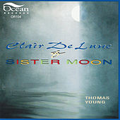 Play & Download Clair De Lune & Sister Moon by Thomas Young | Napster