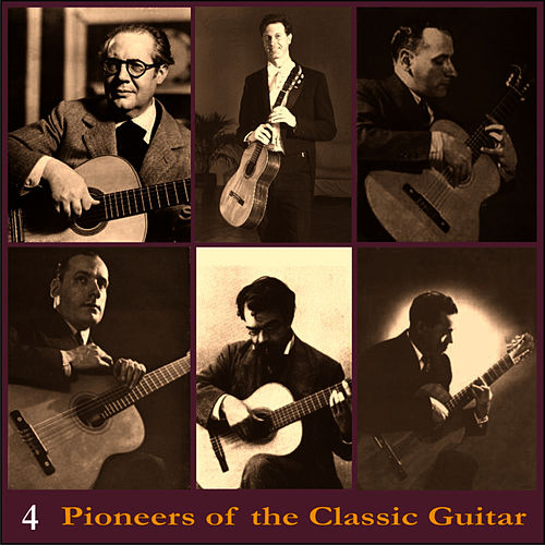 Pioneers of the Classic Guitar, Volume 4 - Recordings 1928-1930 by Andrés Segovia