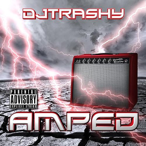 Play & Download Amped by DJ Trashy | Napster