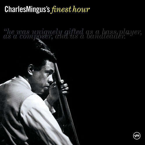 Play & Download Charles Mingus' Finest Hour by Charles Mingus | Napster