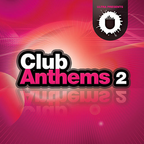 Play & Download Club Anthems 2 by Various Artists | Napster