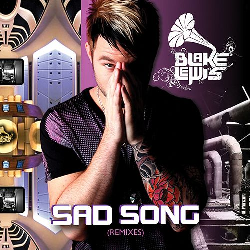 Play & Download Sad Song [Remixes] by Blake Lewis | Napster