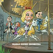 Sing-Along Songs For The Damned & Delirious by Diablo Swing Orchestra
