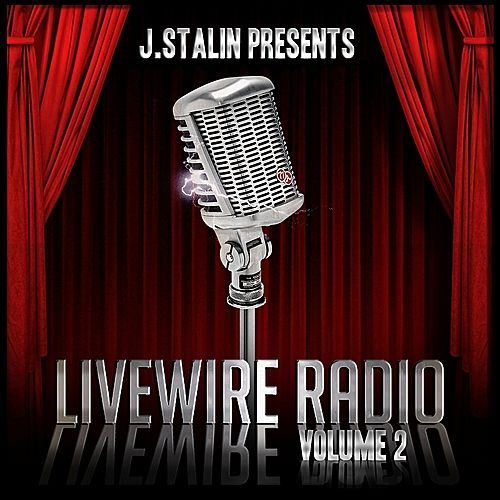 Play & Download J. Stalin Presents Livewire Radio Volume 2 by Various Artists | Napster