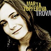 Play & Download Trova by Marta Topferova | Napster