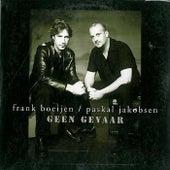 Play & Download Geen Gevaar feat. Pascal Jakobsen by Frank Boeijen | Napster