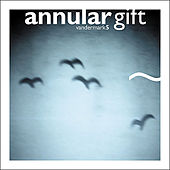Annular Gift by The Vandermark 5