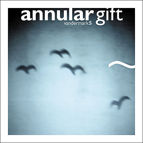 Play & Download Annular Gift by The Vandermark 5 | Napster