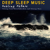 Play & Download Healing Nature - Relaxing Ocean Waves, Thunderstorm and Waterfall by Deep Sleep Music | Napster