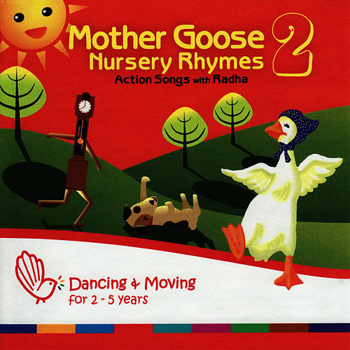 Play & Download Mother Goose Nursery Rhymes 2 - Action Songs by Radha | Napster